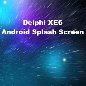 Delphi Android Splash Screen