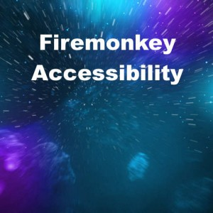 Delphi XE6 Firemonkey Accessibility Windows OSX