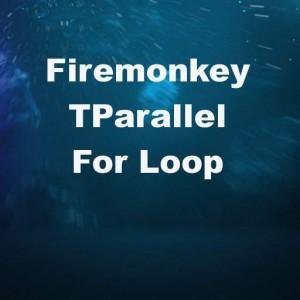 Delphi XE7 Firemonkey Parallel For Loop