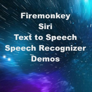 Delphi XE7 Firemonkey Siri Text To Search Speech Recognizer Demos