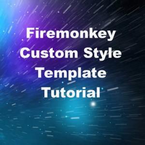 Delphi XE7 Firemonkey Custom Style Template Tutorial