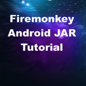 Delphi XE7 Firemonkey Android JAR Import Tutorial