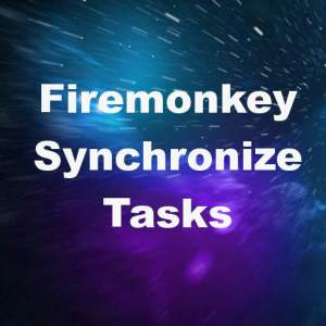 Delphi XE7 Firemonkey Synchronize And Queue Tasks