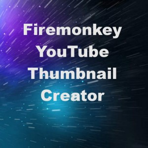 Delphi XE7 Firemonkey Youtube Thumbnail Creator Windows