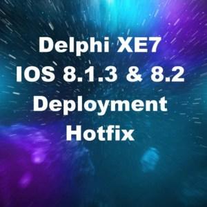 Delphi XE7 Firemonkey IOS 8.1.3 And IOS 8.2 Deployment Hotfix