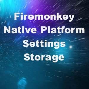Delphi XE8 Firemonkey Persistent Native Platform Storage Android IOS