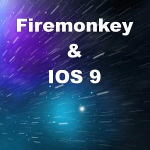 Delphi 10 Seattle XE7 XE8 Firemonkey IOS9 Workaround