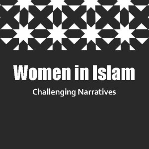 Women in Islam – Challenging Narratives