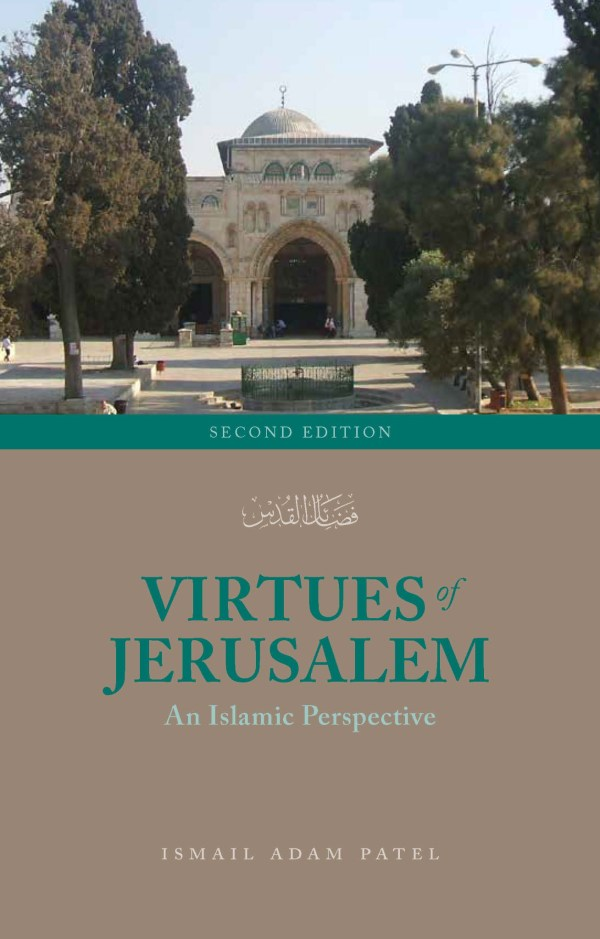 Virtues of Jerusalem – An Islamic Perspective