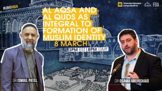 Monday - Al Aqsa and Al Quds as Integral to Formation of Muslim Identity