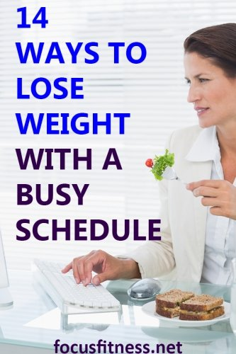 If lack of time has been stopping you from losing weight, this article will show you clever ways to lose weight with a busy schedule. #busy #weightloss #focusfitness