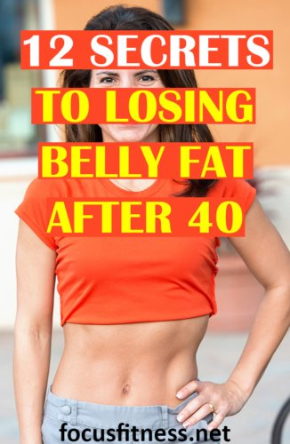 If you want to have a flat stomach after 40, this article will show you secrets to losing belly fat after 40 without starving yourself. #bellyfat #after40 #focusfitness