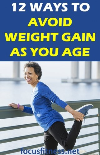 If you want to maintain your ideal weight and stay fit in your 40s and beyond, this article will show you how to avoid weight gain as you age. #weightgain #aging #focusfitness