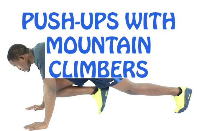 How To Do Push Up With Mountain Climbers Exercises Properly Focus Fitness