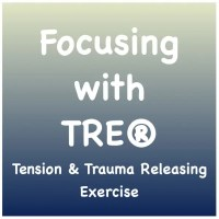 フォーカシングとTRE®のコラボレーション・ワークショップ