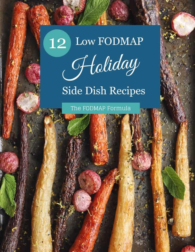 Text Overlay: 12 Low FODMAP Holiday Side Dish Recipes