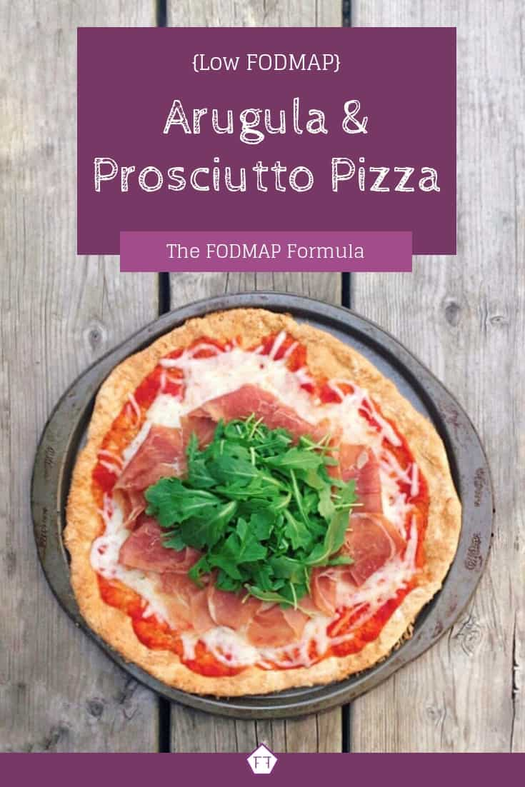 Low FODMAP arugula and prosciutto pizza with text overlay