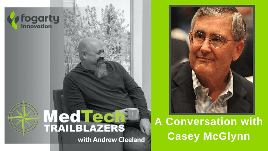 Casey McGlynn Shares Insights on Launching Some of the Biggest Companies and Working With the Brightest Stars in the Medtech Field