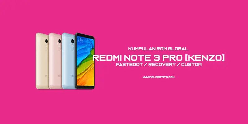 Redmi Note 3 Pro [Kenzo] : Kumpulan ROM MIUI 8/9/10 Global