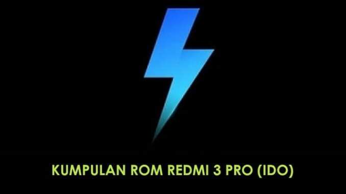 Kumpulan ROM Fastboot dan Recovery Redmi 3 Pro / Prime (IDO)