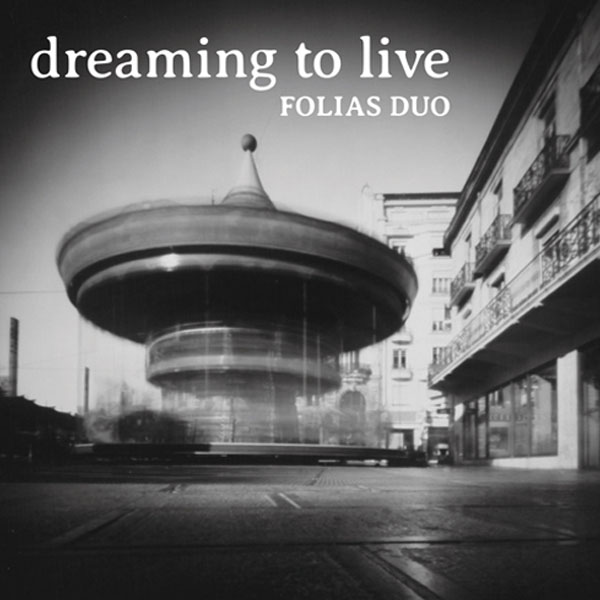Folias Duo - Dreaming to Live