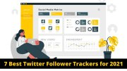 7 Best Twitter Follower Trackers for 2021