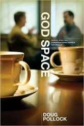 God Space by Doug Pollock   Follower of One Resources