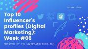 Twitter Profile Analysis of Top 10 Online Influencers (Digital Marketing): Week #007
