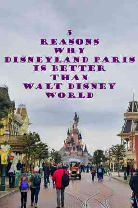 5 Reasons Disneyland Paris is Better than Walt Disney World
