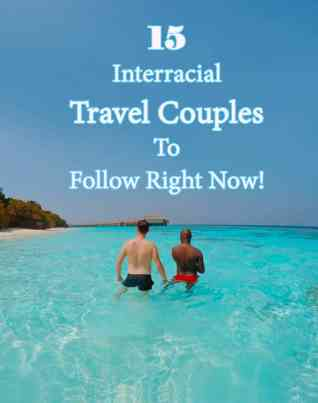 15 Inspirational Couple Travel Bloggers You Need To Follow Right Now