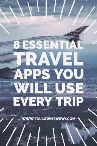 8 Essential Travel Apps | Best Travel Apps For Your Next Trip | Follow Me Away Travel Blog |Best Apps For Traveling Abroad