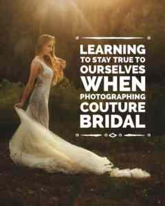 Learning To Stay True To Ourselves When Shooting For Couture Bridal Designers | Couture Wedding Dresses | Tips For Wedding Photographers | Wedding Dress Inspiration | Follow Me Away Travel Blog