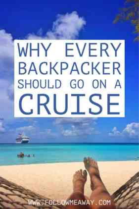 Why Every Backpacker Should go On A Cruise | Cruise Travel Tips | Backpacking Travel Tips | Follow Me Away Travel Blog