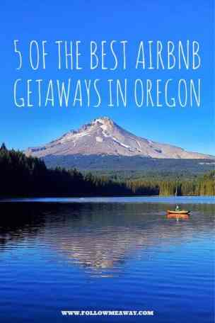 5 Of The Best Airbnb Getaways In Oregon | Where To Stay In Oregon | Best Airbnb To Stay | Oregon Travel Tips | How To use Airbnb | Follow Me Away Travel Blog