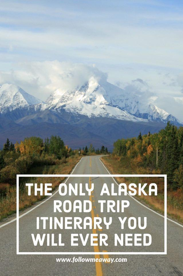 The Only Alaska Road Trip Itinerary You Will Ever Need | The Ultimate Alaska Itinerary For Travel | Top Places To Visit In Alaska | Alaska Travel Tips | Alaska Budget Travel | Top Things To Do In Alaska | How To Take A Road trip In Alaska
