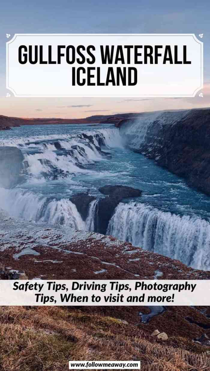 Gullfoss waterfall in Iceland and safety tips for visiting | photographing Gullfoss Waterfall | Iceland's Gullfoss Waterfall | travel tips for visiting Gullfoss Waterfall in Iceland | best things to do in Iceland