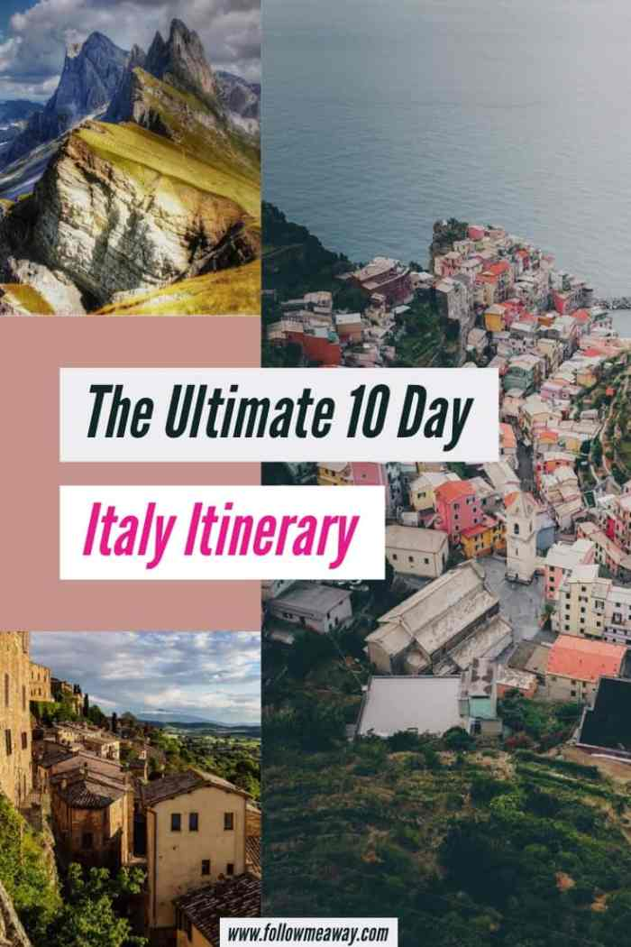 The Ultimate 10 Days In Italy Itinerary For Any Time Of Year | planning a trip to Italy | italy travel tips | italian travel to tuscany, cinque terre, dolomites, rome and more | Italy in 10 days | best things to do in italy