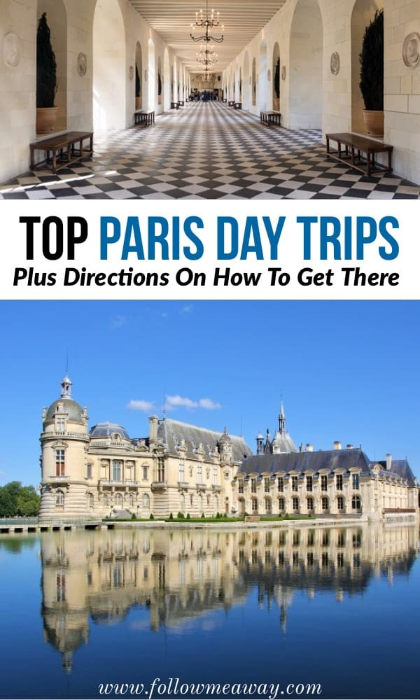 The Very Best Day Trips From Paris And How To Get There | how to plan a day trip from Paris | Best paris day trip locations | Disneyland Paris, Fountainbleau, Mont St Michel, Versailles, Monet's Garden and more!