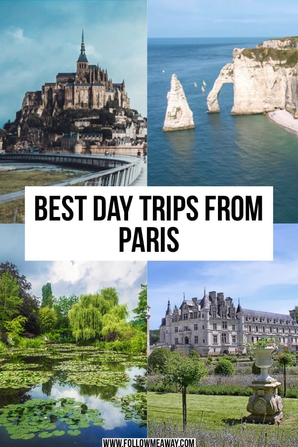 The Very Best Day Trips From Paris And How To Get There | Top Paris day trip locations | Day trips from Paris to Normandy, Mont St. Michel, Giverny, Loire Valley, Chantilly and more