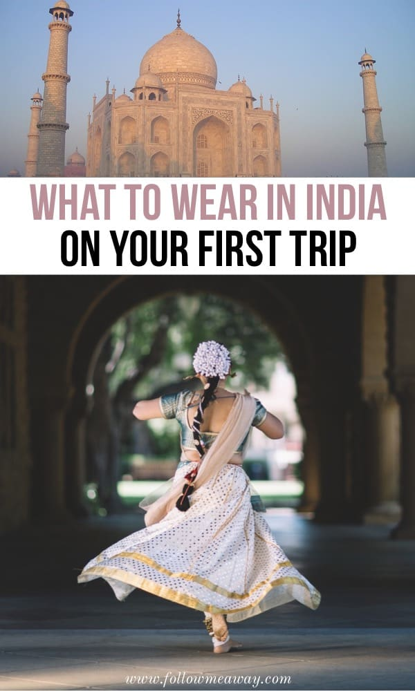 What To Wear In India On Your First Trip | What To Wear In India: India Packing List For Women And Men | How to pack for India | what to pack for India | clothes to wear in India | Indian fashion #india #packing
