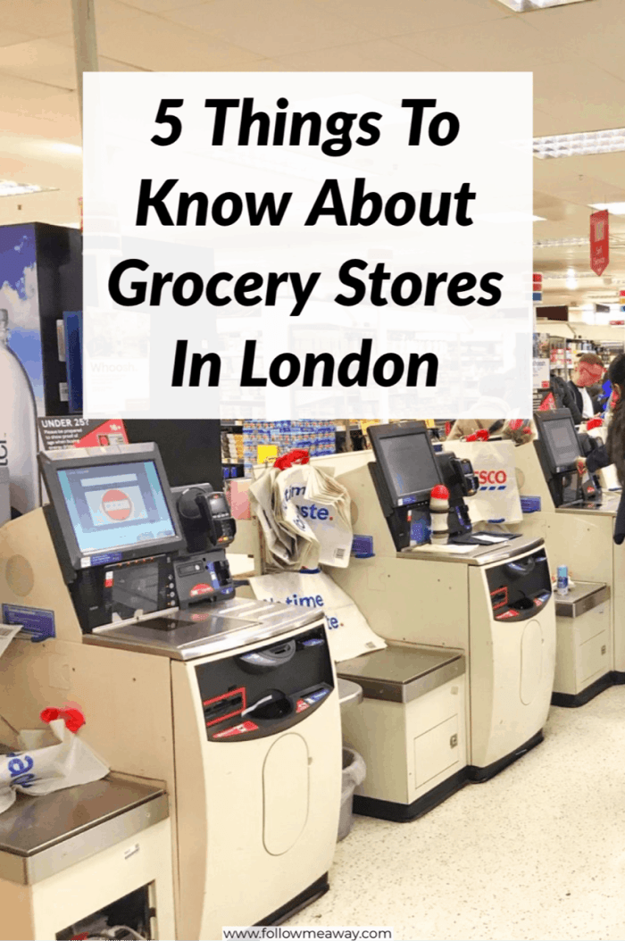 5 Things To Know About London Grocery Stores | How to visit London on a budget | supermarkets in london to save money | London travel tips for your first visit | how to visit london on a budget