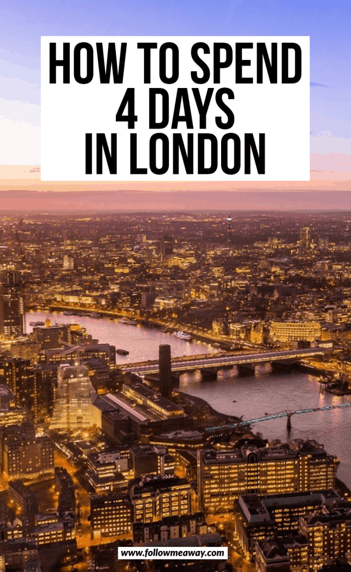 The Best 4 Day London Itinerary For First Time Visitors - Follow Me Away