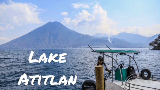 Our Time on Lake Atitlan
