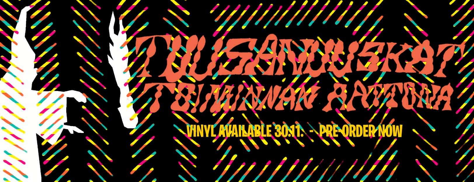 Tuusanuuskat: Toiminnan aattona vinyl