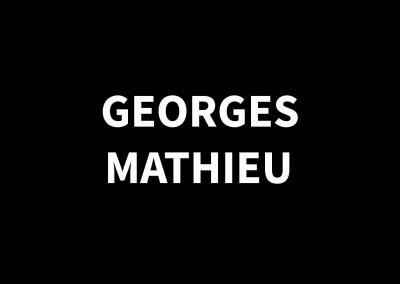 GEORGES MATHIEU1921 – 2012