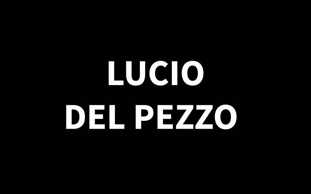 LUCIO DEL PEZZO1933 – 2020