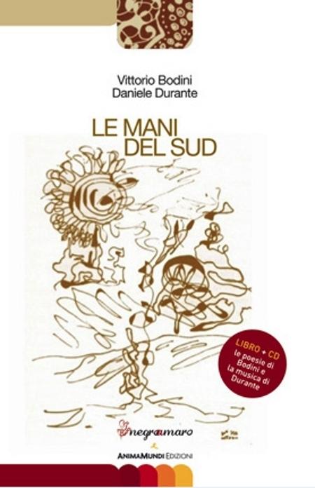 Le Mani del Sud e altre poesie di Vittorio Bodini e Daniele Durante