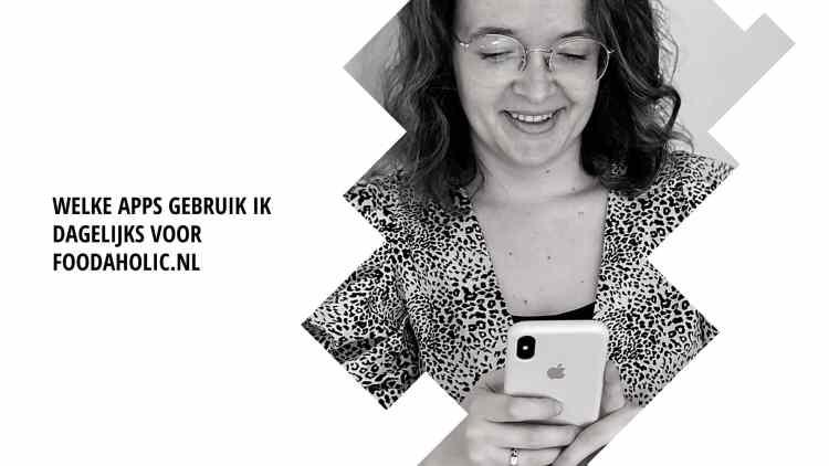 Welke apps gebruik ik dagelijks voor Foodaholic.nl?