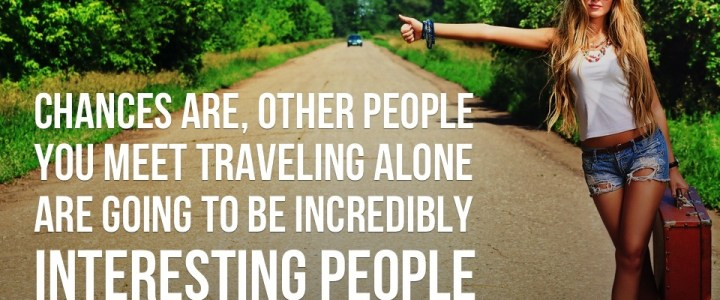 Why You Should Travel Alone