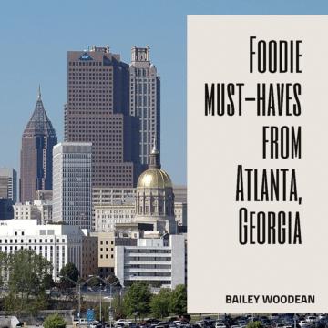 Foodie must-haves from Atlanta, Georgia